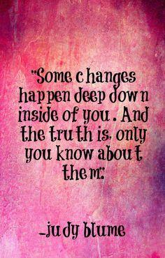 Some changes happen deep down...