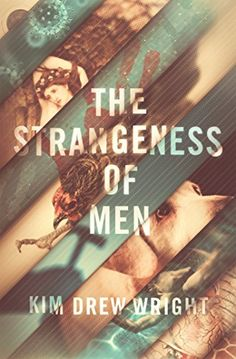 The Strangeness of Men by [Wright, Kim Drew]