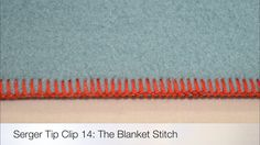 Serger Tip Clip 14: The Serger Blanket Stitch. The Blanket Stitch is a two-thread serger stitch utilizing the subsidiary looper also known as the Upper Looper Converter. It's a great technique for edge finishes on the hem of a skirt, sleeves or blankets.