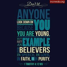 """""""Don't let anyone look down on you because you are young, but set an example for believers in speech, in love, in faith, and in purity. Bible Verses Quotes Inspirational, Biblical Quotes, Religious Quotes, Spiritual Quotes, Bible Quotes, Qoutes, Quotes About God, Quotes To Live By, 1 Timothy 4 12"""