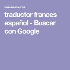 traductor frances español - Buscar con Google
