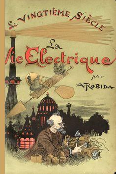 Fun futur Albert Robida La Vie Électrique 1890