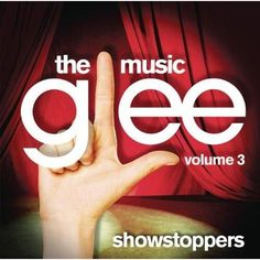 Glee Cast - Glee: The Music, Volume 3 Showstoppers