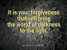 A course in miracles acim light dark  forgiveness