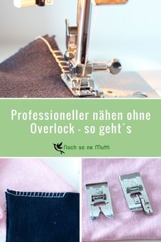 Ohne Overlock-Nähmaschine professioneller nähen – so geht´s! Professional sewing with the sewing machine. With the overlock foot for the sewing machine and the overlock stitch you get a nice and flat seam. Overlock sewing machine is not always necessary. Easy Sewing Projects, Sewing Projects For Beginners, Sewing Tutorials, Sewing Hacks, Sewing Tips, Diy Projects, Fat Quarter Projects, Leftover Fabric, Love Sewing