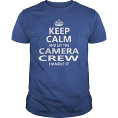 Keep Calm And Let The Camera Crew Handle It Job Shirts #gift #ideas #Popular #Everything #Videos #Shop #Animals #pets #Architecture #Art #Cars #motorcycles #Celebrities #DIY #crafts #Design #Education #Entertainment #Food #drink #Gardening #Geek #Hair #beauty #Health #fitness #History #Holidays #events #Home decor #Humor #Illustrations #posters #Kids #parenting #Men #Outdoors #Photography #Products #Quotes #Science #nature #Sports #Tattoos #Technology #Travel #Weddings #Women