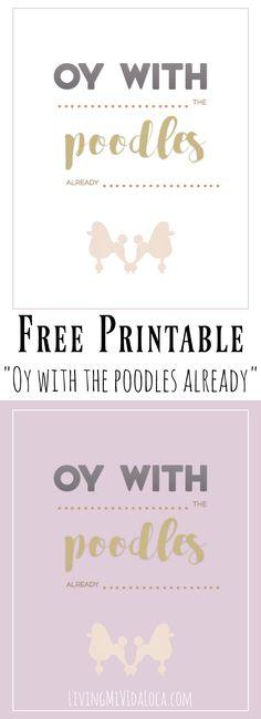 """""""Oy with the poodles already"""" Free Gilmore Girls Printable - LivingMiVidaLoca.com"""