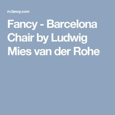 Fancy - Barcelona Chair by Ludwig Mies van der Rohe