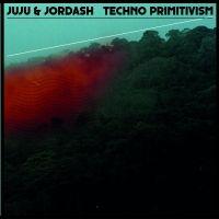 Rush Hour Store: : JUJU & JORDASH - TECHNO PRIMITIVISM - DEKMANTEL