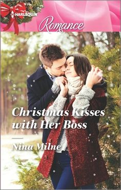 Nina Milne - Christmas Kisses with Her Boss