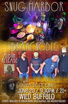 Snug Harbor, Blake Noble (Album Release), Olivia De La Cruz Bellingham @ Wild Buffalo House of Music - June 20th 2015 9:30 pm