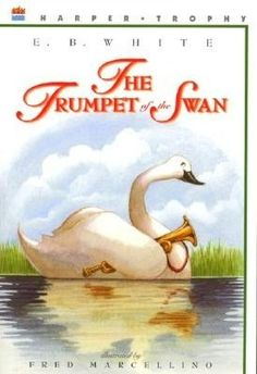 The Trumpet of the Swan #kids #books #ebwhite