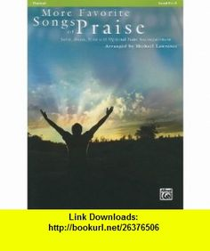 More Favorite Songs of Praise (Solo-Duet-Trio with Optional Piano) Clarinet (Favorite Songs of Praise Level 2 1/2-3) (9780739077108) Michael Lawrence , ISBN-10: 0739077104  , ISBN-13: 978-0739077108 ,  , tutorials , pdf , ebook , torrent , downloads , rapidshare , filesonic , hotfile , megaupload , fileserve