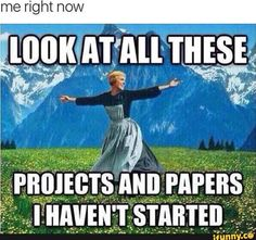 Yes! And the funny thing is that I have a project due today, that I barley started yesterday