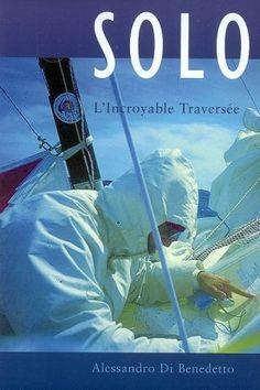 SOLO, L'INCROYABLE TRAVERSEE, DI BENEDETTO, LaProcure.com
