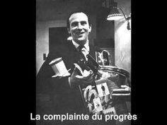 La complainte du progrès : Boris Vian.. - YouTube Boris Vian, Marcel Duchamp, Classical Music, Arts, Jazz, Youtube, Fictional Characters, Art History, Songs