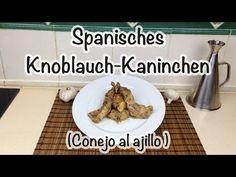 Spanisches Knoblauch-Kaninchen (Conejo al Ajillo) - YouTube