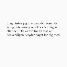 text, swedish, and citat-bild Cool Words, Wise Words, Sad Quotes, Life Quotes, Swedish Quotes, Complicated Love, The Ugly Truth, Hard To Love, Different Quotes