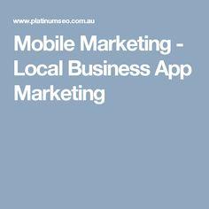 Mobile Marketing - Local Business App Marketing