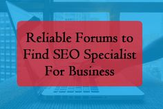 Reliable Forums to Find #SEOSpecialist For #Business – #seotips #socialshare #businesstips