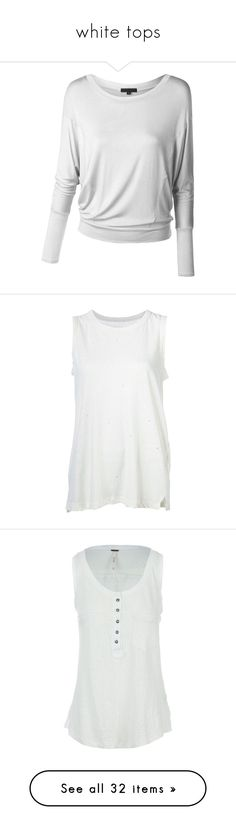"""""""white tops"""" by vesper1977 ❤ liked on Polyvore featuring tops, tunics, crew-neck tops, crew top, dolman sleeve tunic, crew neck tops, crew neck tunic, shirts, tanks and tank tops"""