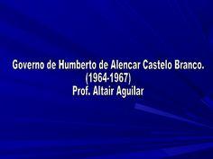 Presidente militar da república  brasileira (1964-1967) nascido em  Fortaleza, CE, primeiro presidente  do regime militar . Prof. Altair Aguilar