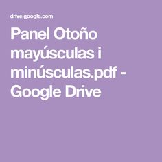 Panel Otoño mayúsculas i minúsculas.pdf - Google Drive Instructional Technology, Instructional Strategies, Educational Technology, Google Drive, Problem Based Learning, Blooms Taxonomy, Digital Storytelling, Architecture Quotes, Flipped Classroom