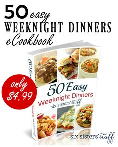 50 Easy Weeknight Dinners eCookbook from Six Sisters' Stuff | The busy back to school season is sneaking up on us so we've put together 50 quick, easy, kid-approved meals to make your family dinners hassle free!