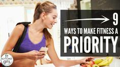 Follow these nine tips and you'll make fitness a priority in your life, even when you're busy!