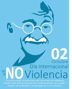 Octubre 2 – Día Internacional de la No Violencia – Mahatma Gandhi http://www.yoespiritual.com/recursos-humanos/bienvenido-octubre-2-dia-internacional-de-la-no-violencia.html