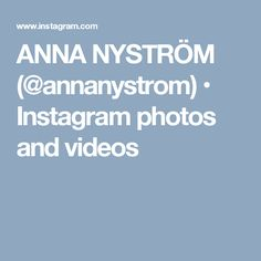 ANNA NYSTRÖM (@annanystrom) • Instagram photos and videos