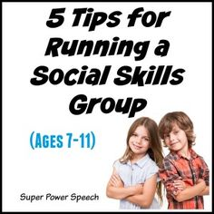 5 Tips for Running a Social Skills Group (Ages 7-11)