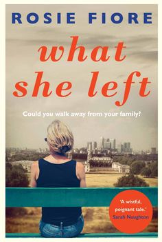 What she left. A woman vanishes leaving a husband and two children behind. #Family #drama #domestic #fiction #mustread #bookreview