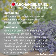 Archangel Uriel Inner Peace Room Diffuser Blend Recipe. | essential oils | aromatherapy | archangels |