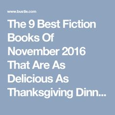 The 9 Best Fiction Books Of November 2016 That Are As Delicious As Thanksgiving Dinner