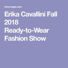 Erika Cavallini Fall 2018 Ready-to-Wear Fashion Show