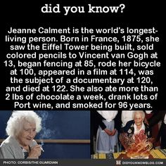 """Jeanne Calment is the world's longest- living person. She's also fascinating af, so I gathered some more facts about her for you: She once said: """"I've never had but one wrinkle, and I'm sitting on it."""" She remembered Van Gogh as being """"dirty,..."""