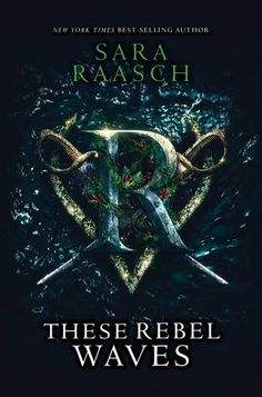 Cover Reveal: These Rebel Waves by Sara Raasch - On sale July 3, 2018! #CoverReveal