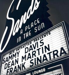 Sands Hotel & Casino featuring the Rat Pack!  What a show that must have been.