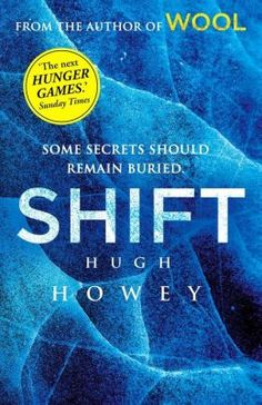 Shift (Book 2 of The Wool Trilogy) by Hugh Howey :) book in the WOOL trilogy. Just as intriguing as the Did not let me down. Can't wait for the book!