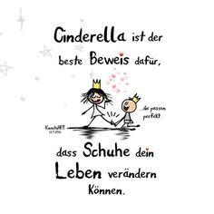 #Cinderella ist der beste #Beweis dafür,dass #Schuhe dein #Leben verändern können.   #herzallerliebst #spruch #Spüche #spruchdestages #motivation #fun #liebe #schuhe #Prinzessin #Aschenputtel...