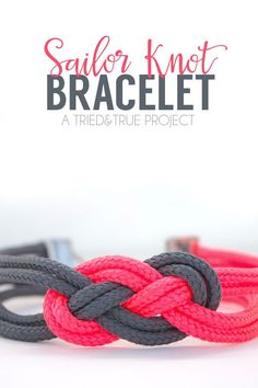 Make this super easy Sailor Knot Bracelet for Valentine's Day! Perfect for any teen, girlfriend, or mom!