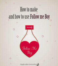 Hoodoo Oil Recipe:<b> Follow Me Boy! </b> How to make Follow Me Boy Oil and how to use Follow me boy! - Magical Recipes Online