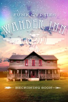 beckoning soon .. the Junk Gypsy Wander Inn • an inn on the back 40 by the junk gypsies in round top, texas {junk gypsy co}