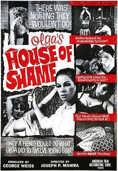 Image contains suggestive contentA poster for the exploitation film 'Olga's House of Shame' written and directed by Joseph P Mawra 1964 X Movies, Horror Movies, Russ Mayer, The Night Porter, Non Plus Ultra, Horror Posters, Movie Poster Art, Pulp Fiction, Vintage Movies