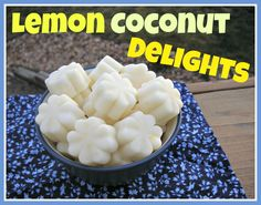 Lemon Coconut Delights: Another Delicious Way to Eat Your Coconut Oil!