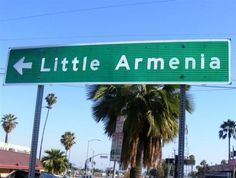 You know someone who lives in Glendale, California or Little Armenia in Hollywood, California