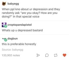 """""""Struggling with depression"""" seems to imply that I am bad at depression, when I am in fact very proficient at being depressed. <yo I don't even think me depression is good enough Tumblr Posts, Tumblr Funny, Funny Memes, 9gag Funny, Memes Humor, My Academia, Depression Memes, Do I Have Depression, Random Stuff"""