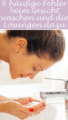 Die 7 häufigsten Fehler beim Gesicht waschen