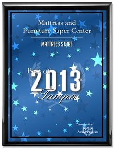 Winner of the 2013 Best of Tampa Awards - Mattress Store Category